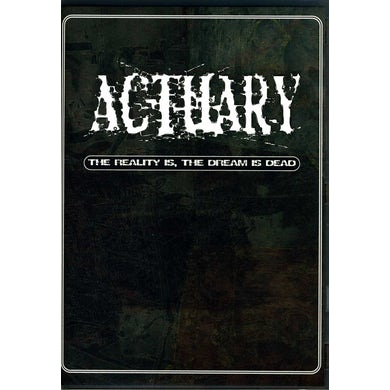 ACTUARY REALITY IS THE DREAM IS DEAD CD