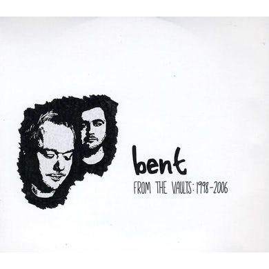 Bent FROM THE VAULTS 1998 - 2006 CD