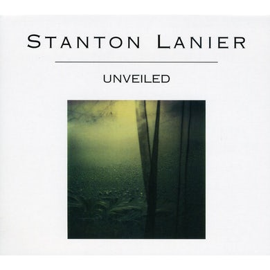Stanton Lanier UNVEILED CD
