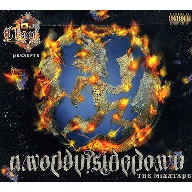 DJ Clay WORLD UPSIDE DOWN CD
