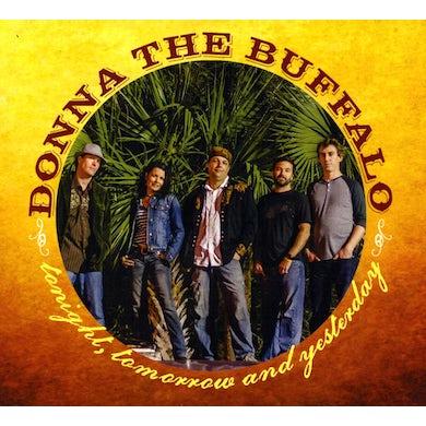 Donna The Buffalo TONIGHT TOMORROW & YESTERDAY CD