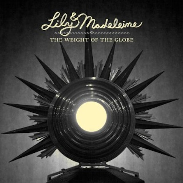 Lily & Madeleine WEIGHT OF THE GLOBE Vinyl Record
