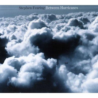 Stephen Fearing BETWEEN HURRICANES CD