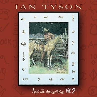 Ian Tyson ALL THE GOOD UNS 2 CD
