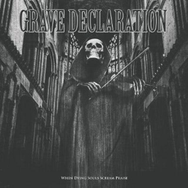 Grave Declaration WHEN DYING SOULS SCREAM PRAISE CD