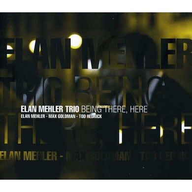 Elan Mehler BEING THERE HERE CD