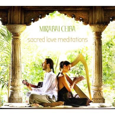 Mirabai Ceiba SACRED LOVE MEDITATIONS CD