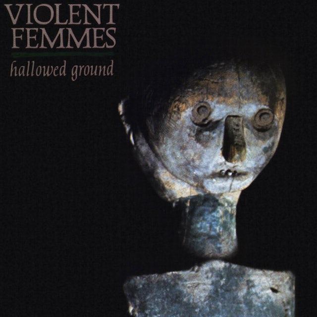 Violent Femmes HALLOWED GROUND Vinyl Record