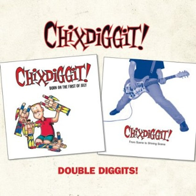 Chixdiggit! DOUBLE DIGGITS CD