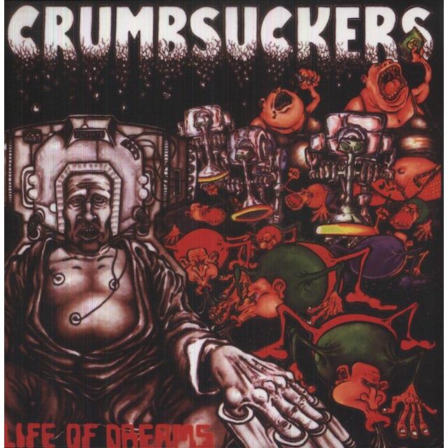 Crumbsuckers LIFE OF DREAMS Vinyl Record