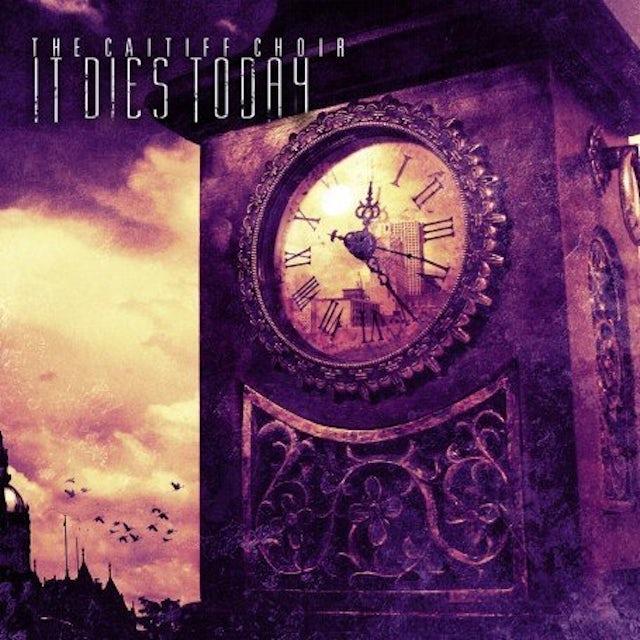 It Dies Today CAITIFF CHOIR CD