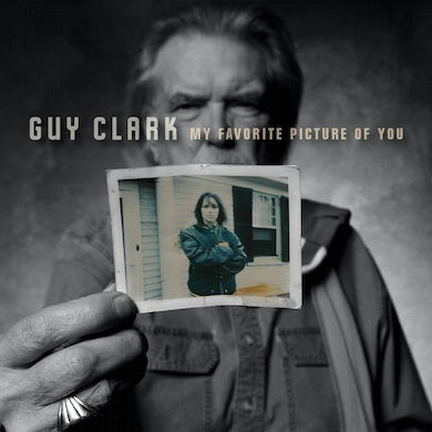 Guy Clark MY FAVORITE PICTURE OF YOU CD