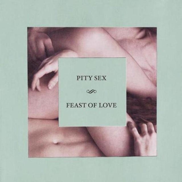 Pity Sex FEAST OF LOVE Vinyl Record