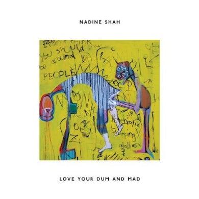 Nadine Shah LOVE YOUR DUM & MAD Vinyl Record