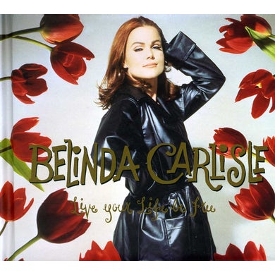 Belinda Carlisle LIVE YOUR LIFE BE FREE CD