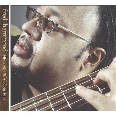 Fred Hammond SOMETHIN BOUT LOVE CD