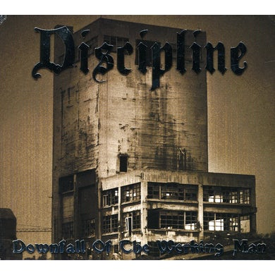 Discipline DOWNFALL OF THE WORKING MAN CD