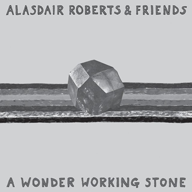 Alasdair Roberts & Friends WONDER WORKING STONE CD
