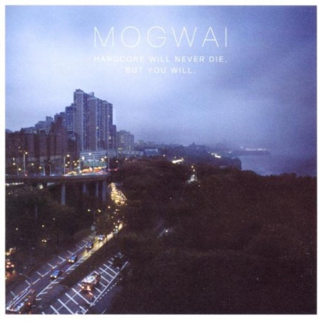 Mogwai HARDCORE WILL NEVER DIE BUT YOU WILL CD