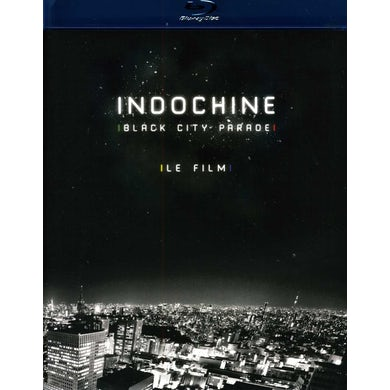 Indochine BLACK CITY PARADE Blu-ray