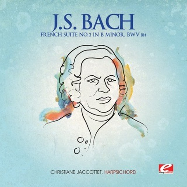 J.S. Bach FRENCH SUITE 3 B MINOR CD