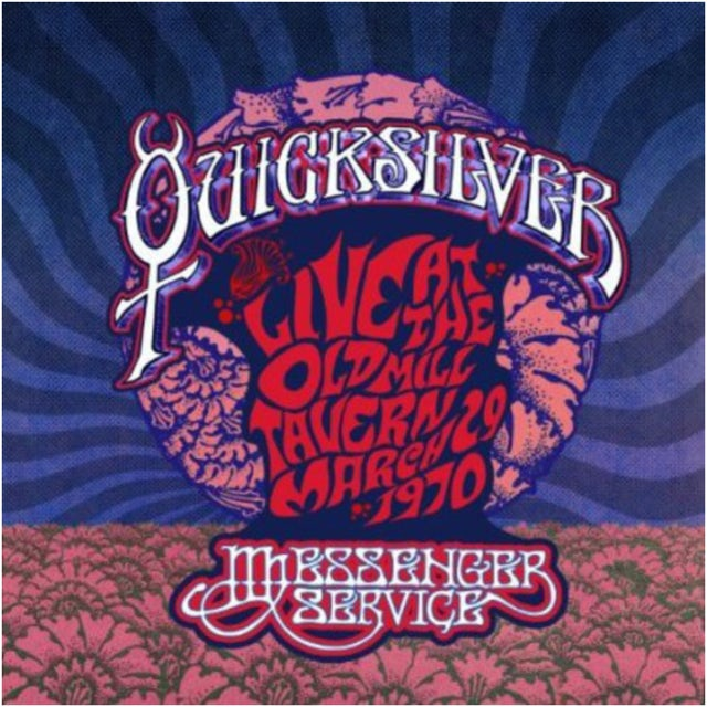 Quicksilver Messenger Service LIVE AT THE OLD MILL TAVERN: MARCH 29 1970 Vinyl Record