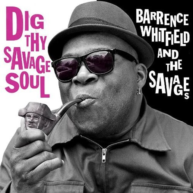 Barrence Whitfield & Savages DIG THY SAVAGE SOUL Vinyl Record