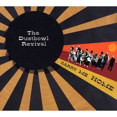 Dustbowl Revival CARRY ME HOME CD