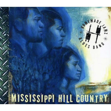 Homemade Jamz Blues Band MISSISSIPPI HILL COUNTRY CD