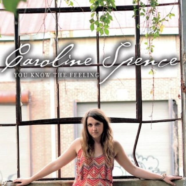 Caroline Spence YOU KNOW THE FEELING CD