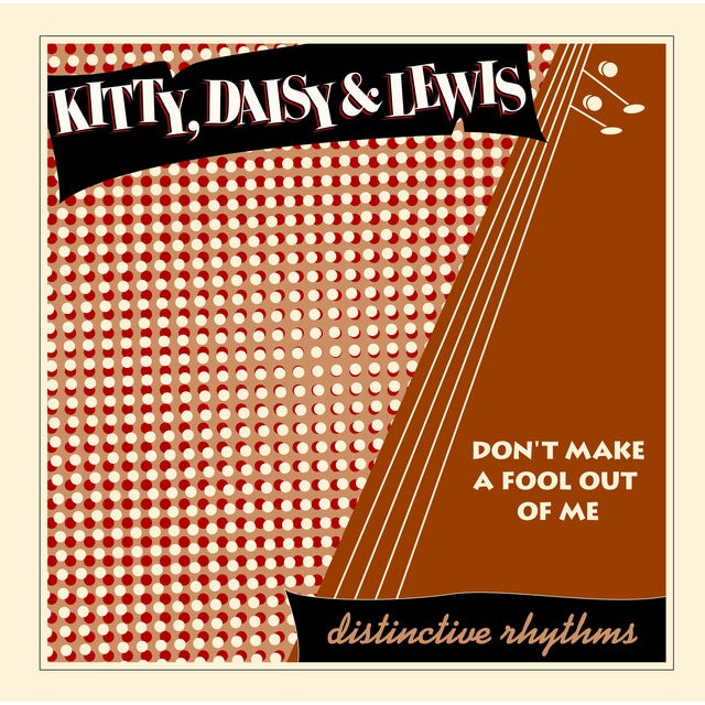 Kitty, Daisy & Lewis DON'T MAKE A FOOL OUT OF ME Vinyl Record