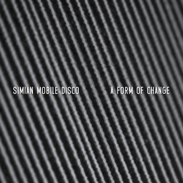 Simian Mobile Disco FORM OF CHANGE Vinyl Record