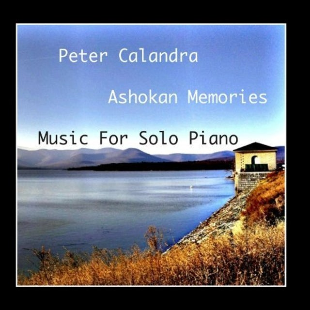 Peter Calandra ASHOKAN MEMORIES CD