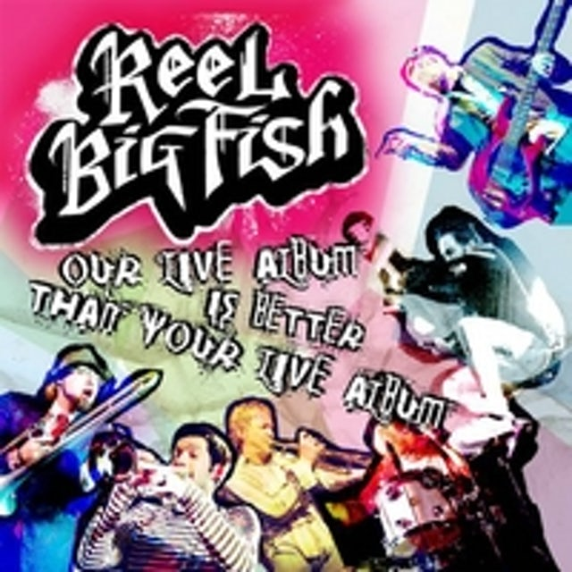 Reel Big Fish OUR LIVE ALBUM IS BETTER THAN YOUR LIVE ALBUM CD
