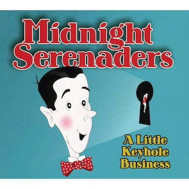 Midnight Serenaders LITTLE KEYHOLE BUSINESS CD