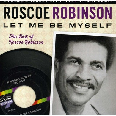LET ME BE MYSELF: BEST OF ROSCOE ROBINSON CD
