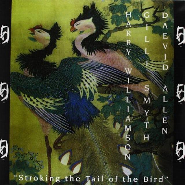 Harry Williamson / Gilli Smyth / Daevid Allen STROKING THE TAIL OF THE BIRD  (WSV) Vinyl Record - 180 Gram Pressing