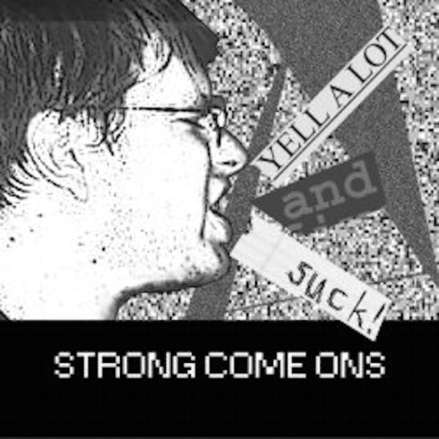 Strong Come Ons YELL A LOT AND SUCK Vinyl Record