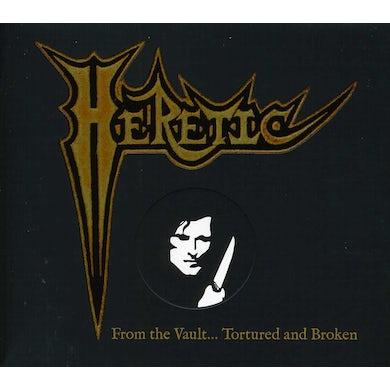 Heretic FROM THE VAULT: TORTURED & BROKEN CD