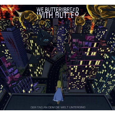 We Butter The Bread With Butter DER TAG AN DEM DIE WELT UNTERGING CD