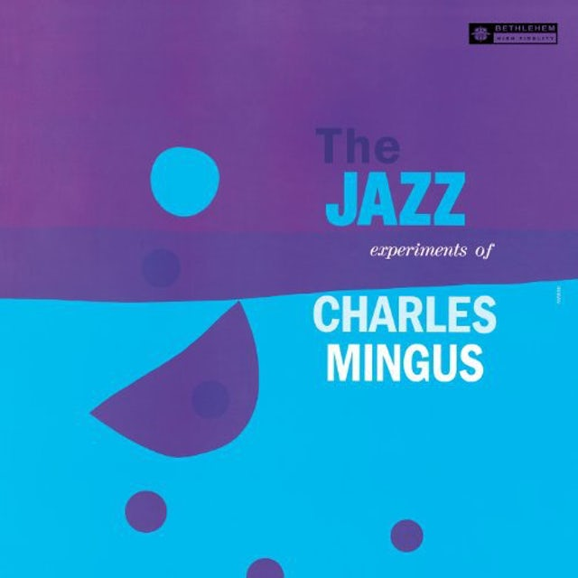 JAZZ EXPERIMENTS OF CHARLES MINGUS Vinyl Record