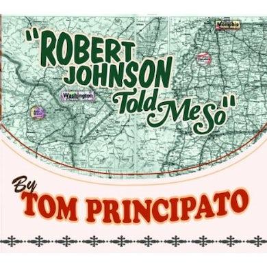 Tom Principato ROBERT JOHNSON TOLD ME SO CD