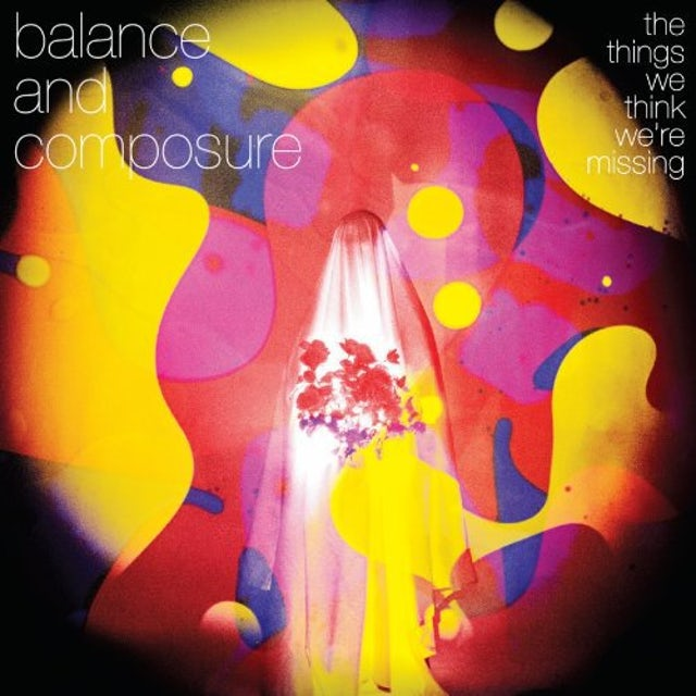 Balance & Composure THINGS WE THINK WE'RE MISSING Vinyl Record