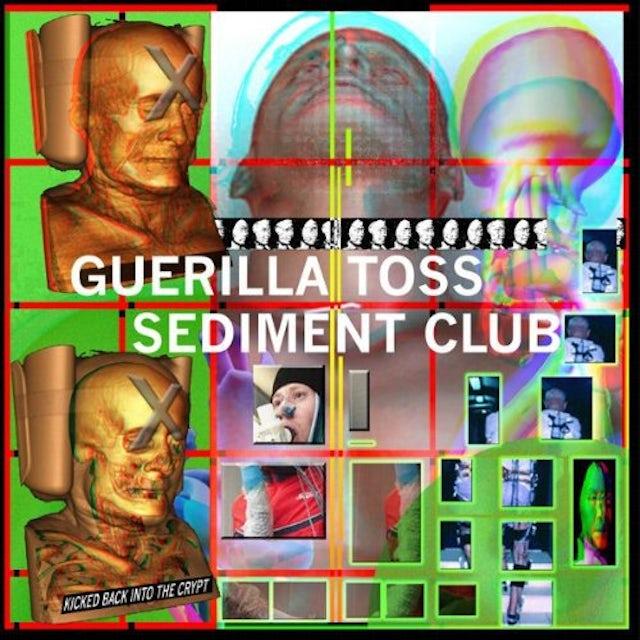 Guerilla Toss / Sediment Club KICKED BACK INTO THE CRYPT Vinyl Record