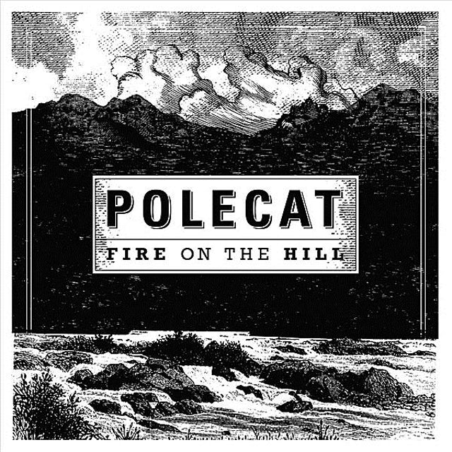 Polecat FIRE ON THE HILL CD