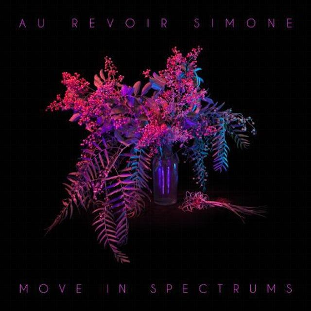 Au Revoir Simone MOVE IN SPECTRUMS Vinyl Record