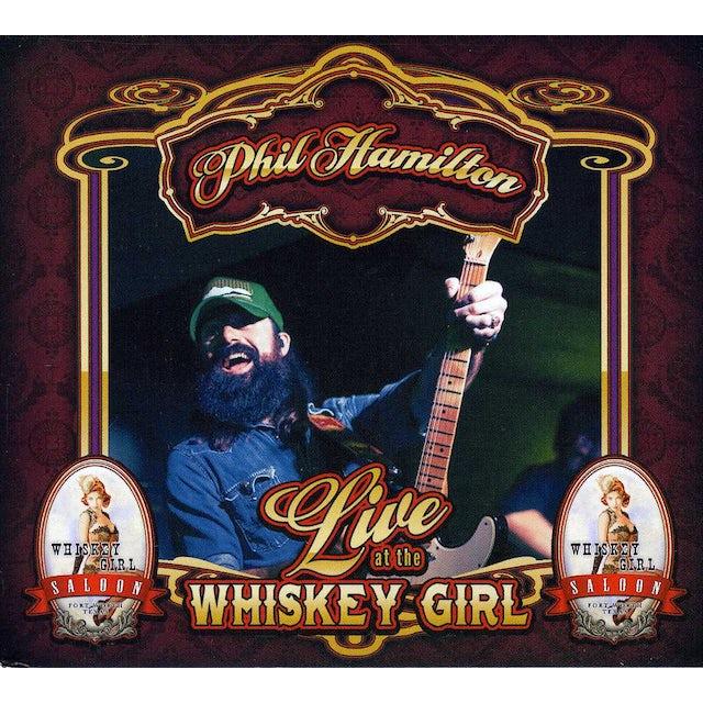 Phil Hamilton LIVE AT THE WHISKEY GIRL SALOON CD