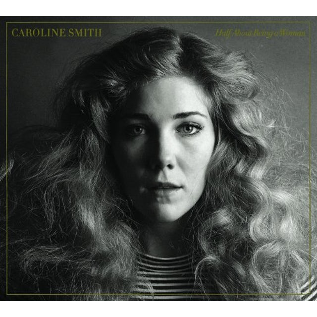 Caroline Smith HALF ABOUT BEING A WOMAN Vinyl Record