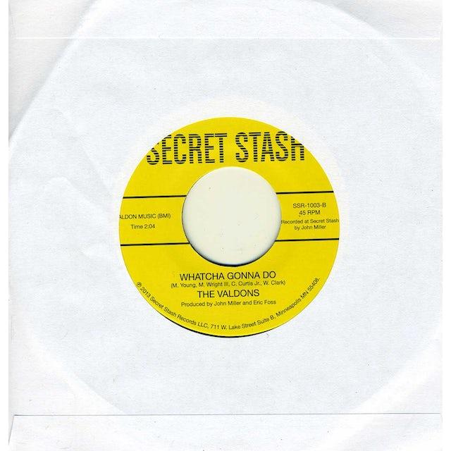 Valdons STOP WAIT A MINUTE GIRL B/W WHATCHA GONNA DO Vinyl Record