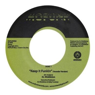 Xl Middleton KEEP IT FUNKIN Vinyl Record